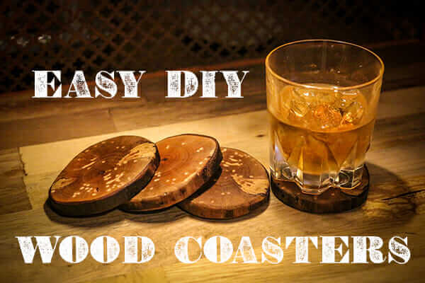 How to Make Easy, Rustic Wood Coasters