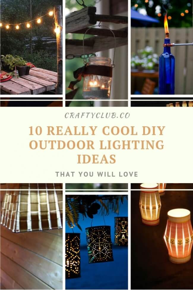 10 Really Cool DIY Outdoor Lighting Ideas That You Will Love